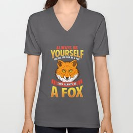 Always Be Yourself Unless You Can Be a Fox Unisex V-Neck