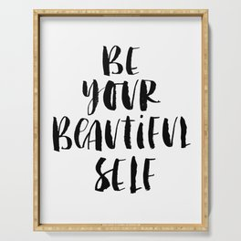 Be Your Beautiful Self modern black and white minimalist typography home room wall decor Serving Tray