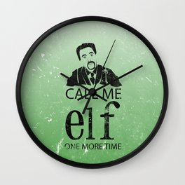 "call me elf one more time.. funny ""elf"" with will farrell quote Wall Clock"