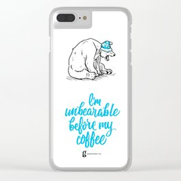 I'm UnBearable Before my Coffee Clear iPhone Case