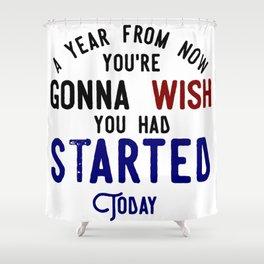 Start Now Take Action Don't Procrastinate Shower Curtain