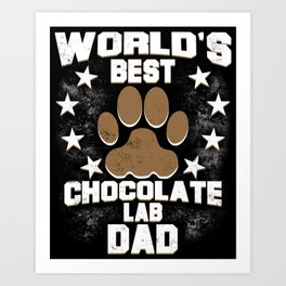World's Best Chocolate Lab Dad Art Print