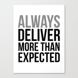 Always Deliver More Than Expected, Office Decor, Office Wall Art, Office Art, Office Gifts Canvas Print