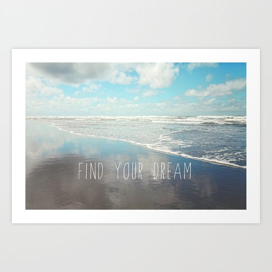 find your dream Art Print