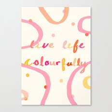 live life colourfully Canvas Print