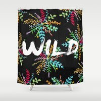 into the wild Shower Curtains featuring Wild by Camila Escat
