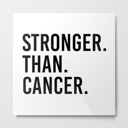 Stronger than cancer. Pink ribbon awareness. Metal Print