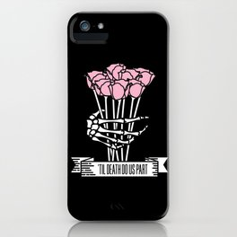 'Til Death Do Us Part iPhone Case