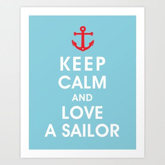 Keep Calm and Love A Sailor Art Print