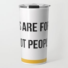 Labels are for Jars, not People Travel Mug