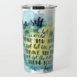 Be Soft Travel Mug