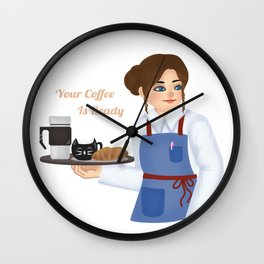 Your coffee is ready Wall Clock