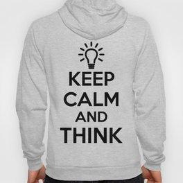 Keep Calm and THINK! Hoody