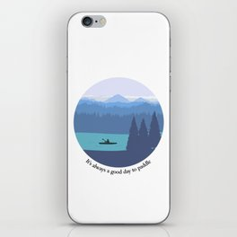 It's always a good day to paddle iPhone Skin