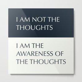 I am not the thoughts Metal Print