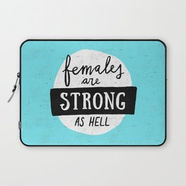 Females Are Strong As Hell Blue Laptop Sleeve