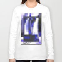 sailing Long Sleeve T-shirts featuring Sailing. by capricorn