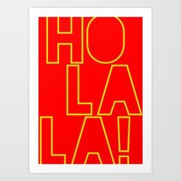 Ho La La ! Art Print
