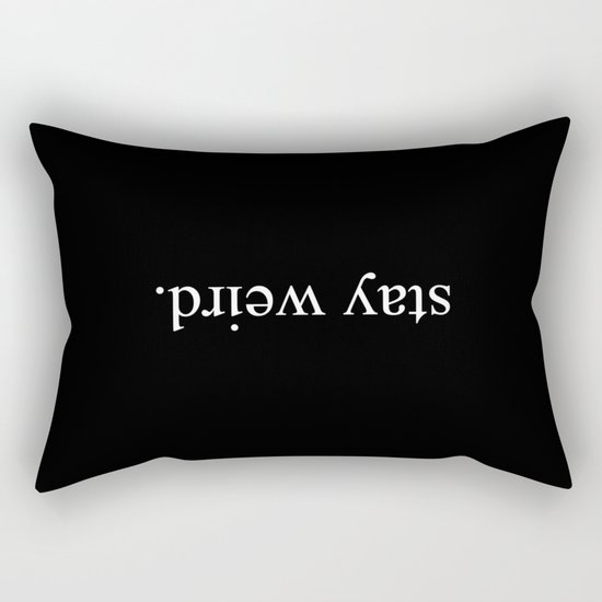 Stay Weird (Upside Down) Rectangular Pillow