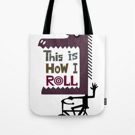This is How I Roll Tote Bag