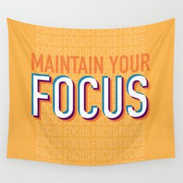 Maintain Your Focus Wall Tapestry