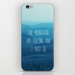 The Mountains Are Calling And I Must Go iPhone Skin