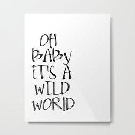 DIGITAL Oh Baby It's a Wild World Print, Gender Neutral Metal Print