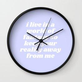 keep your reality away Wall Clock