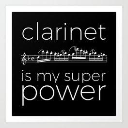 Clarinet is my super power (black) Art Print