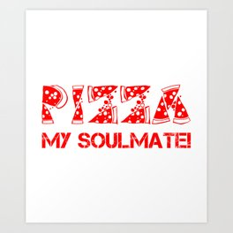 Pizza My Soulmate Red Art Print