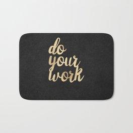 Do Your Work Gold on Black Fabric Bath Mat