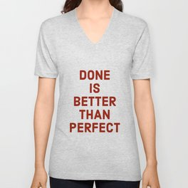DONE IS BETTER THAN PERFECT Unisex V-Neck