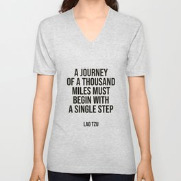 """""""A journey of a thousand miles must begin with a single step."""" – Lao Tzu Unisex V-Neck"""