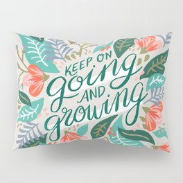 """""""Keep on Going and Growing"""" inspired by Eliza Blank, The Sill Pillow Sham"""