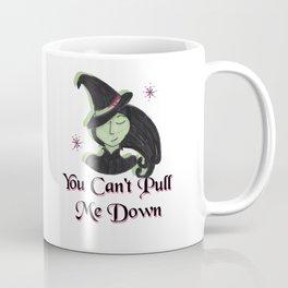 You Can't Pull Me Down Coffee Mug