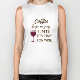 Coffee Keeps Me Going Until It's Time For Wine Biker Tank