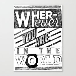 Wherever You Are  Canvas Print