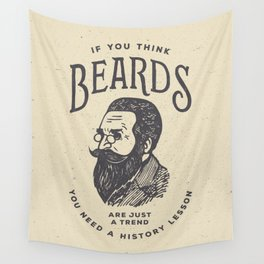 If You Think Beards are Just a Trend You Need a History Lesson Wall Tapestry