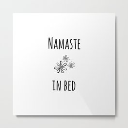 Namaste in Bed Metal Print