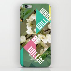 What Will Be Will Be iPhone & iPod Skin