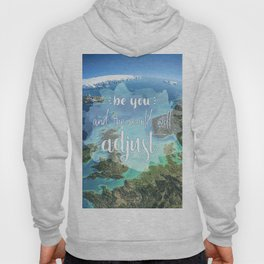 Lettering 'Be you and the world will adjust' Hoody