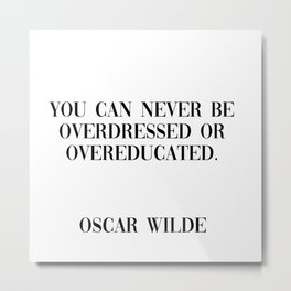 overdressed or overeducated Metal Print