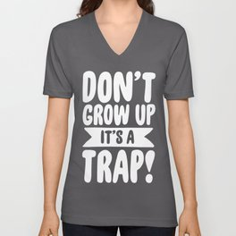 Don't Grow Up It's A Trap Unisex V-Neck