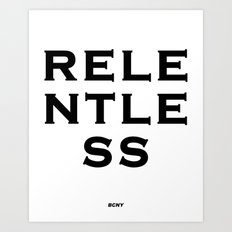 RELENTLESS Art Print