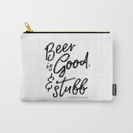 Beer is Good, and Stuff Carry-All Pouch
