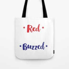 Red Wine And Buzzed Funny 4th Of July Tote Bag