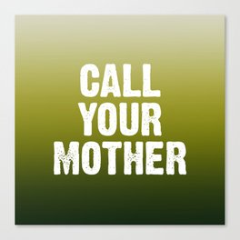 Call Your Mother - Green Ombre Canvas Print