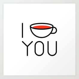 I Coffee You - Love, Coffeeholic Art Print