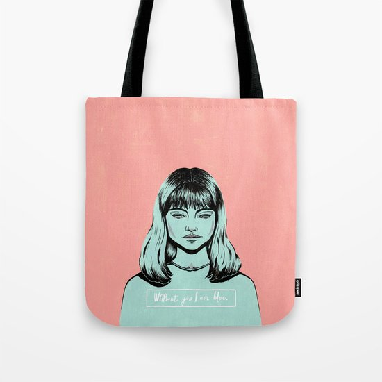 Without you I am Blue. Tote Bag