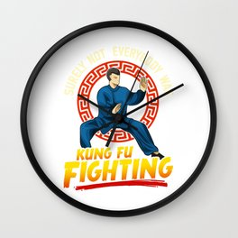 Funny Surely Not Everybody Was Kung Fu Kungfu Pun Wall Clock